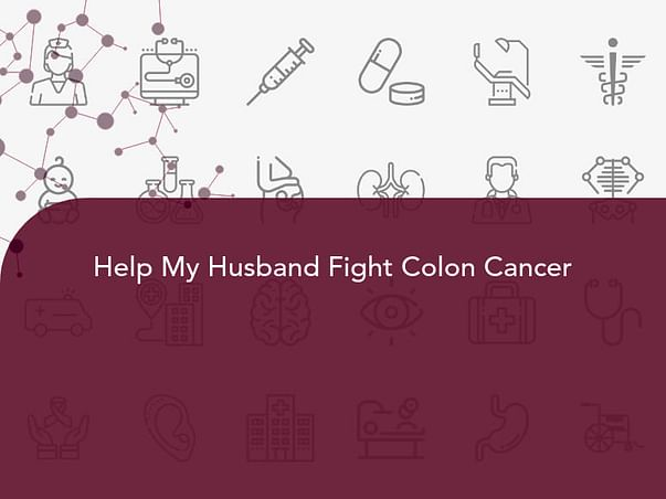 Help My Husband Fight Colon Cancer