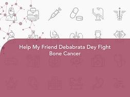 Help My Friend Debabrata Dey Fight Bone Cancer