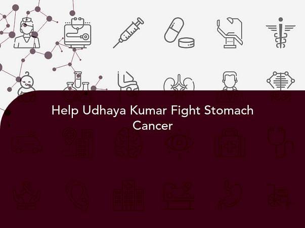 Help Udhaya Kumar Fight Stomach Cancer