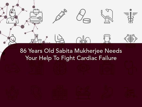 86 Years Old Sabita Mukherjee Needs Your Help To Fight Cardiac Failure
