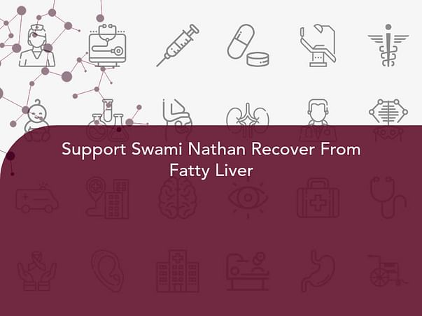 Support Swami Nathan Recover From Fatty Liver