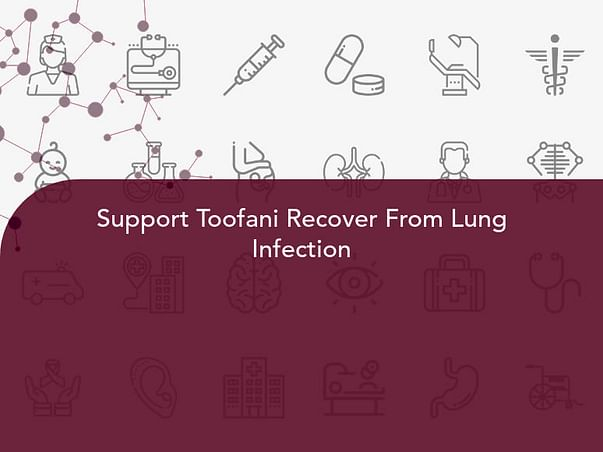 Support Toofani Recover From Lung Infection
