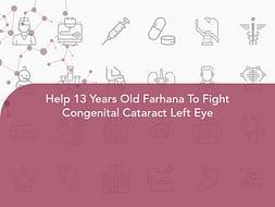 Help 13 Years Old Farhana To Fight Congenital Cataract Left Eye