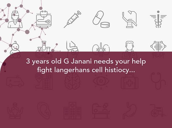 3 years old G Janani needs your help fight langerhans cell histiocytosis