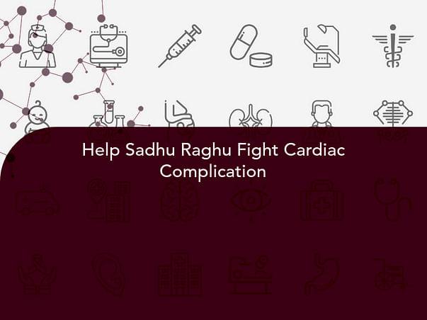 Help Sadhu Raghu Fight Cardiac Complication