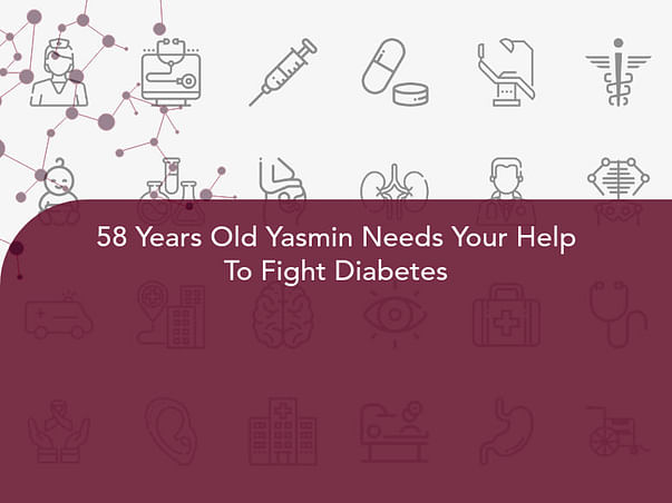 58 Years Old Yasmin Needs Your Help To Fight Diabetes