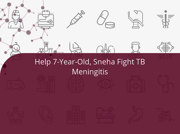 Help 7-Year-Old, Sneha Fight TB Meningitis