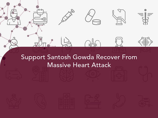 Support Santosh Gowda Recover From Massive Heart Attack