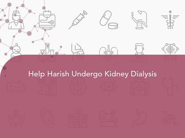 Help Harish Undergo Kidney Dialysis