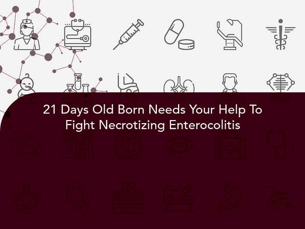 21 Days Old Born Needs Your Help To Fight Necrotizing Enterocolitis