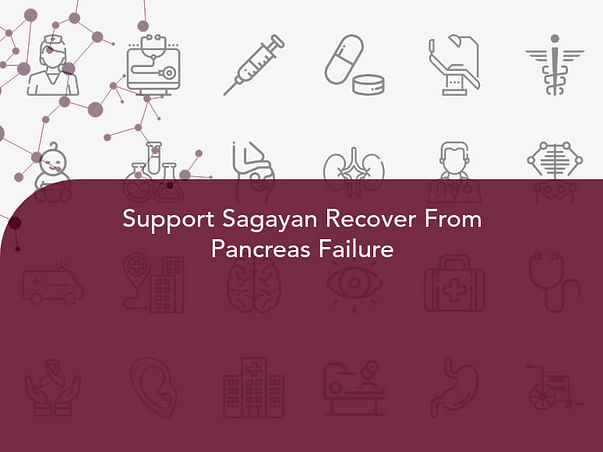 Support Sagayan Recover From Pancreas Failure