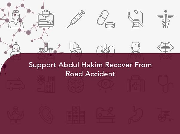 Support Abdul Hakim Recover From Road Accident