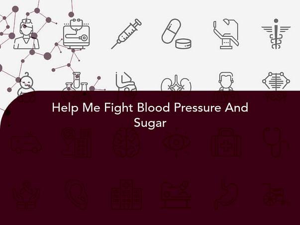 Help Me Fight Blood Pressure And Sugar
