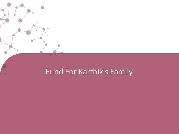 Fund For Karthik's Family