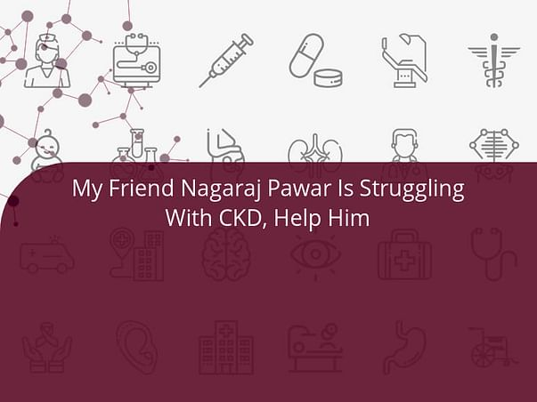 My Friend Nagaraj Pawar Is Struggling With CKD, Help Him