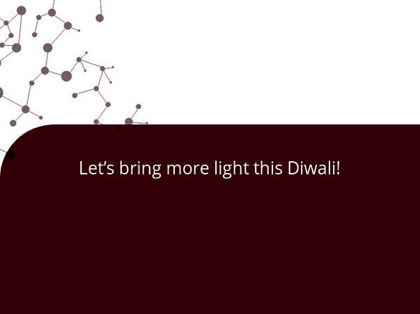 Let's bring more light this Diwali!