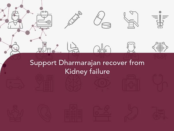 Support Dharmarajan recover from Kidney failure