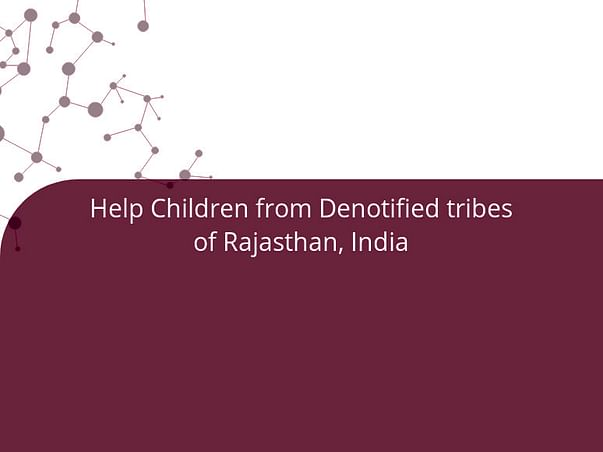 Help Children from Denotified tribes of Rajasthan, India