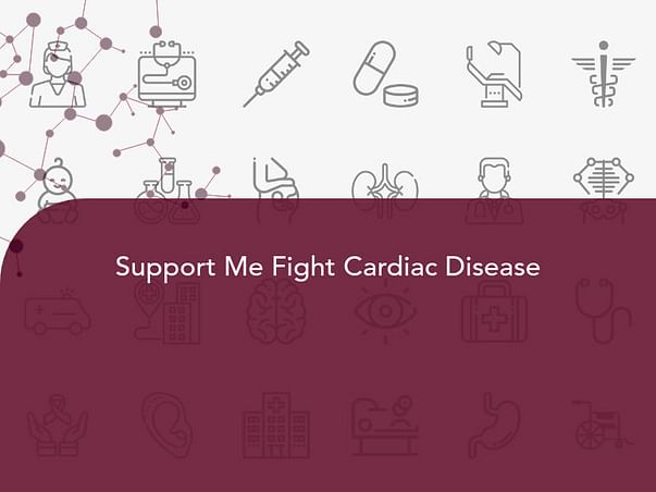 Support Me Fight Cardiac Disease