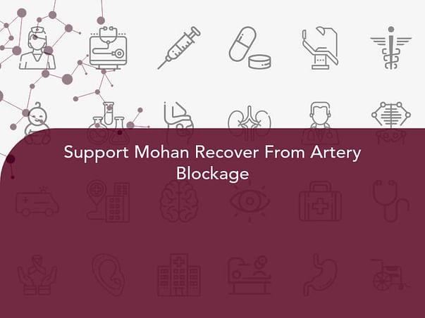 Support Mohan Recover From Artery Blockage