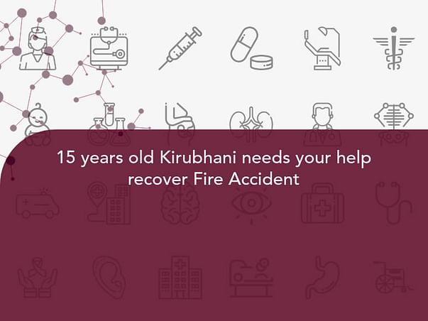 15 years old Kirubhani needs your help recover Fire Accident