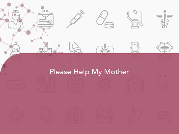 Please Help My Mother