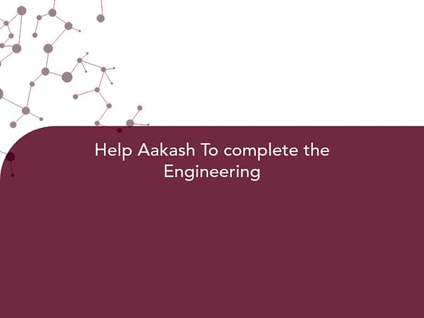 Help Aakash To complete the Engineering