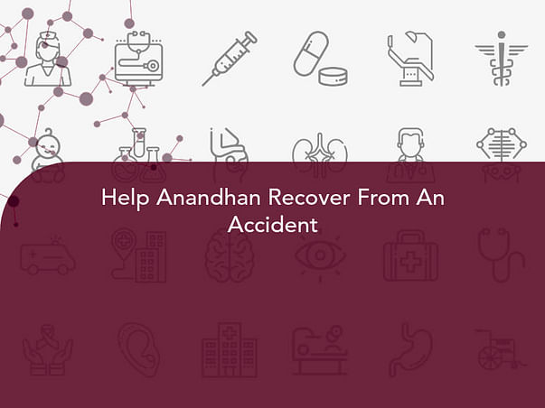 Help Anandhan Recover From An Accident