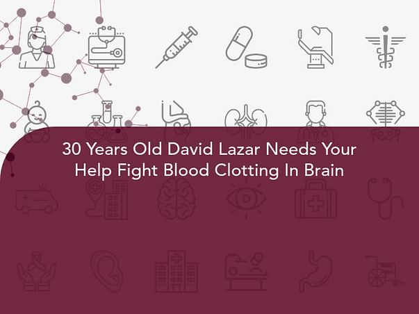 30 Years Old David Lazar Needs Your Help Fight Blood Clotting In Brain