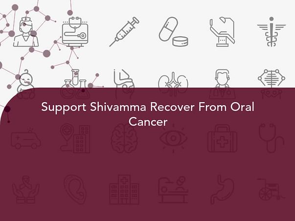 Support Shivamma Recover From Oral Cancer