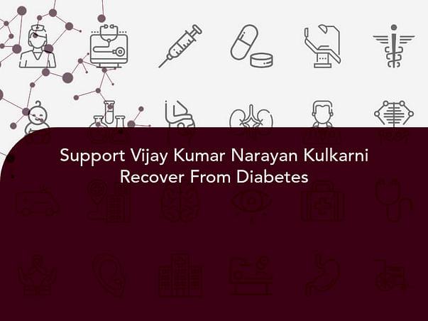 Support Vijay Kumar Narayan Kulkarni Recover From Diabetes