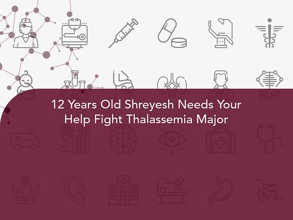 12 Years Old Shreyesh Needs Your Help Fight Thalassemia Major
