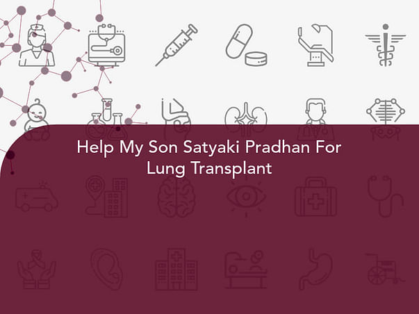Help My Son Satyaki Pradhan For Lung Transplant