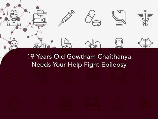 19 Years Old Gowtham Chaithanya Needs Your Help Fight Epilepsy