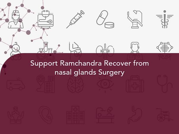 Support Ramchandra Recover from nasal glands Surgery