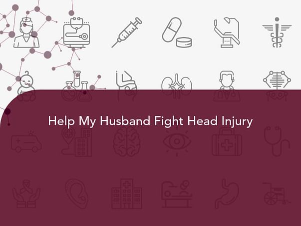 Help My Husband Fight Head Injury