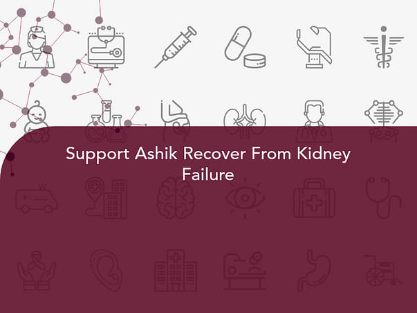 Support Ashik Recover From Kidney Failure