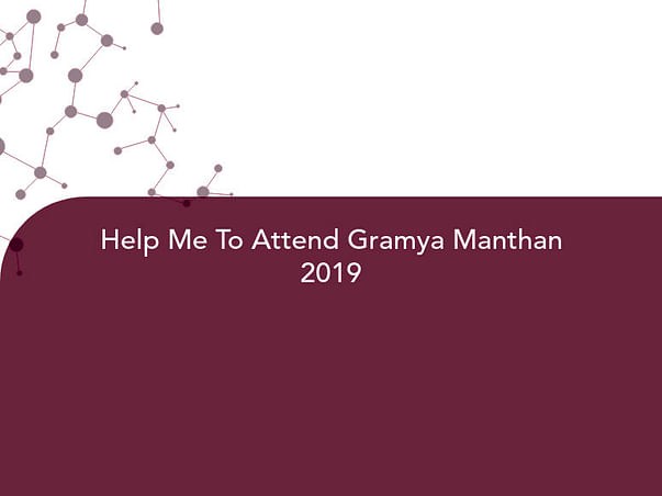 Help Me To Attend Gramya Manthan 2019