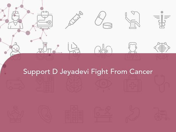 Support D Jeyadevi Fight From Cancer