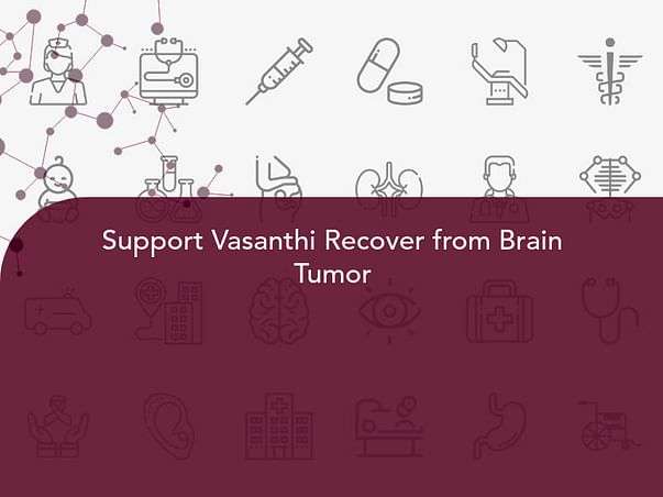 Support Vasanthi Recover from Brain Tumor