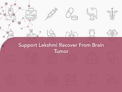 Support Lekshmi Recover From Brain Tumor