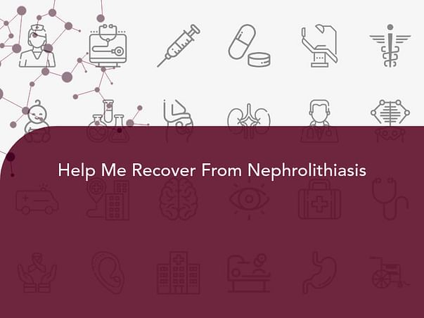 Help Me Recover From Nephrolithiasis