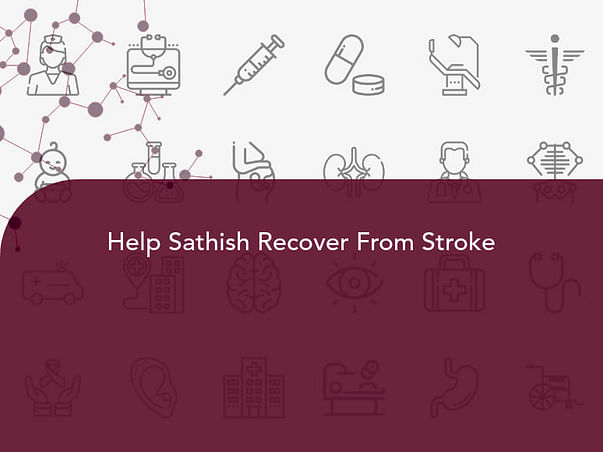 Help Sathish Recover From Stroke