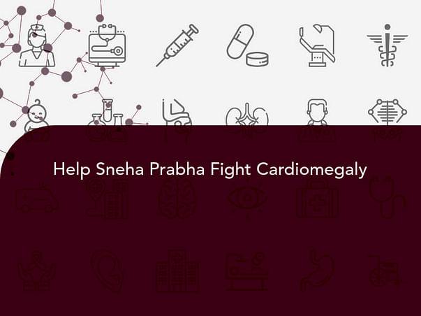 Help Sneha Prabha Fight Cardiomegaly