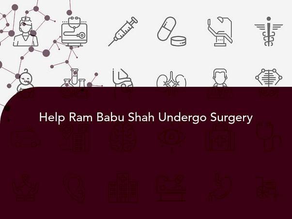 Help Ram Babu Shah Undergo Surgery