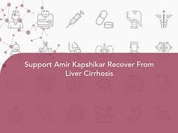 Support Amir Kapshikar Recover From Liver Cirrhosis