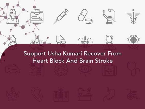 Support Usha Kumari Recover From Heart Block And Brain Stroke