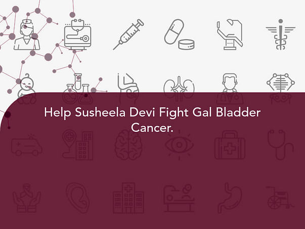 Help Susheela Devi Fight Gal Bladder Cancer.