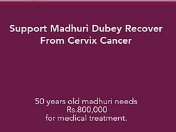 Support Madhuri Dubey Recover From Cervix Cancer