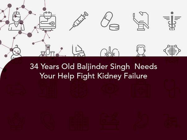 34 Years Old Baljinder Singh  Needs Your Help Fight Kidney Failure
